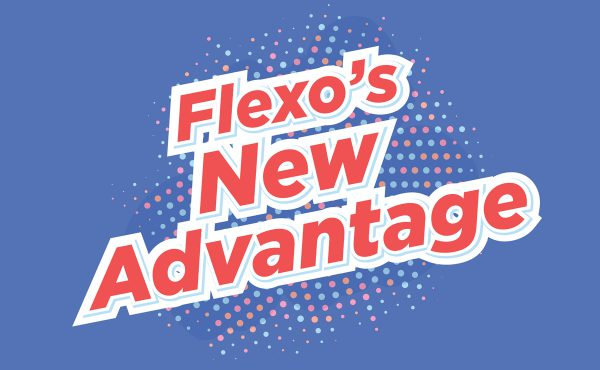 Flexo's New Advantage